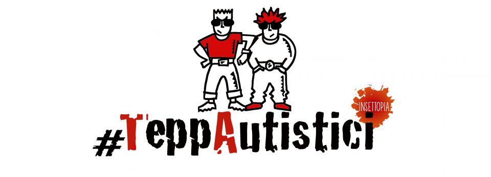 Per noi Autistici e #Teppautistici